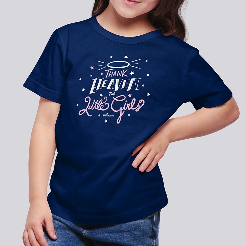 Kids' Christian T-Shirts: Thank Heaven For Little Girls