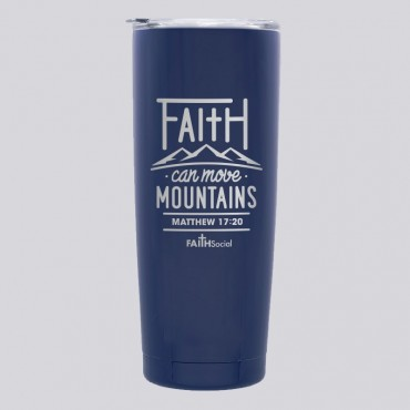 Faith Can Move Mountains 20 OZ Stainless Tumbler