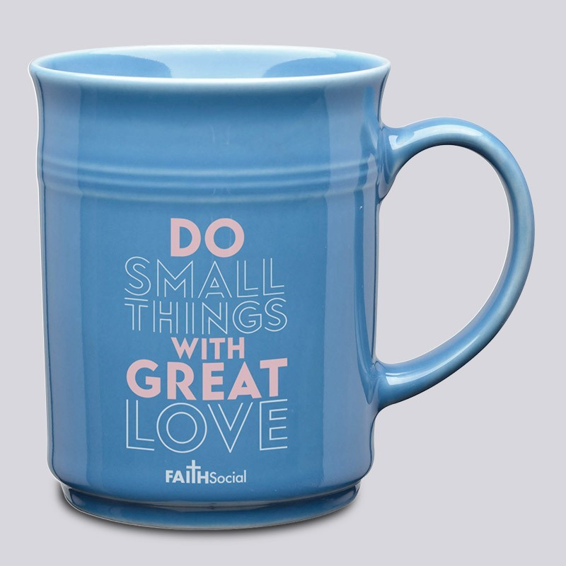 Inspirational Ceramic Coffee Mug: Do small Things With Great Love